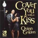 Cover You With A Kiss