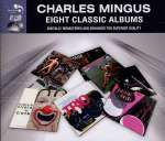 Charles Mingus (1922-1979): Eight Classic Albums
