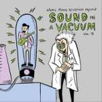 Atomic Mouse Recordings Presents: Sound In A Vacuum Vol. 3