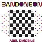 Abel Dinobile: Bandoneon