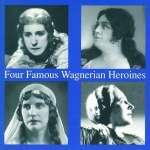 4 Famous Wagnerian Heroines