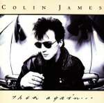 Colin James: Then Again