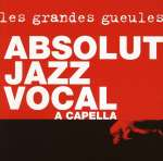 Absolut Jazz Vocal: A Capella