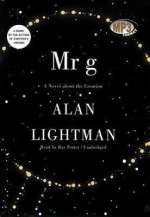 Alan Lightman: Mr. G: A Novel about the Creat