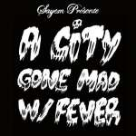 A city gone mad w- fever - (lt