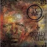 Charley Patton: 75 Years (3CD + DVD)