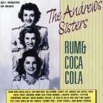 Andrews Sisters: Rum & Coca Cola