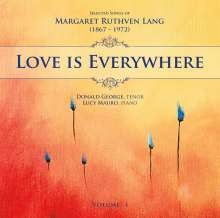 Margaret Ruthven Lang (1867-1972): Lieder Vol.1 - Love Is Everywhere, 2 CDs