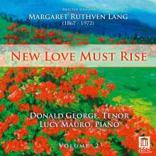 Margaret Ruthven Lang (1867-1972): Lieder Vol.2 - New Love Must Rise, CD