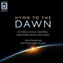 Etherea Vocal Ensemble - Hymn To The Dawn, CD