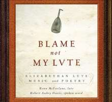Ronn McFarlane - Blame not My Lute, CD