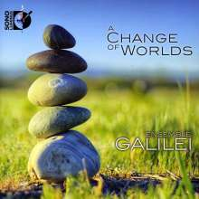 Ensemble Galilei - A Change of Worlds, CD