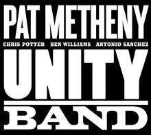 Pat Metheny  (geb. 1954): Unity Band, CD