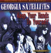 Georgia Satellites: Keep Your Hands To Yourself & Other Hits, CD