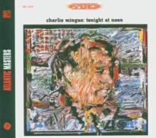 Charles Mingus  (1922-1979): Tonight At Noon, CD