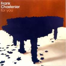 Frank Chastenier  (geb. 1966): For You, CD