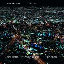 Mark Feldman  (geb. 1955): What Exit, CD