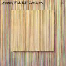 Paul Bley  (geb. 1932): Open, To Love, CD