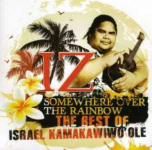 Israel Kamakawiwo'ole  (IZ): Somewhere Over The Rainbow - The Best Of IZ, CD