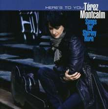Terez Montcalm: Here's To You: Songs For Shirley Horn, CD