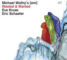Michael Wollny; Eva Kruse; Eric Schaefer: Wasted & Wanted (Limited Edition), 2 CDs