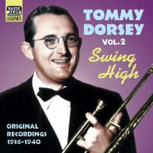 Tommy Dorsey  (1905-1956): Swing High Vol. 2, CD