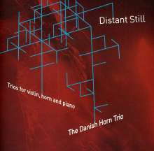 Danish Horn Trio - Distant Still, CD