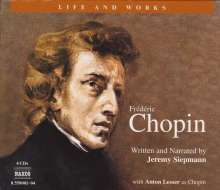 Life and Works - Frederic Chopin (in engl.Spr.), 4 CDs