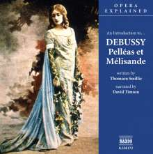 Opera Explained:Debussy/Pelleas et Melisande, CD