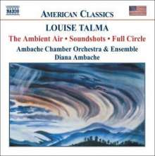 Louise Talma (1906-1996): Full Circle für Kammerorchester, CD
