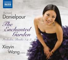 Richard Danielpour (geb. 1956): The Enchanted Garden, CD