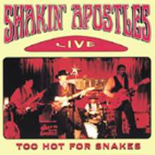 Shakin' Apostles: Too Hot For Snakes -Live-, CD