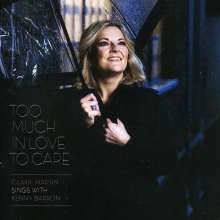 Claire Martin  (geb. 1967): Too Much In Love To Care, SACD