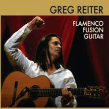 Greg Reiter: Flamenco Fusion Guitar, CD