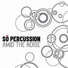 So Percussion: Amid The Noise, CD