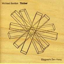 Michael Gordon (geb. 1963): Timber, CD