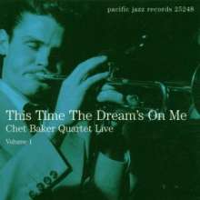 Chet Baker  (1929-1988): This Time The Dream's On Me - Quartet Live Vol.1, CD