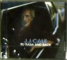 J. J. Cale: To Tulsa And Back, CD