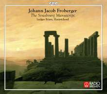 Johann Jacob Froberger (1616-1667): Straßburger Manuskript (1675), 2 CDs