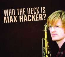 Max Hacker: Who The Heck Is Max Hacker?, CD