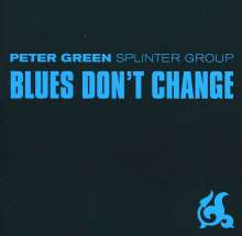Peter Green Splinter Group: Blues Don't Change, CD