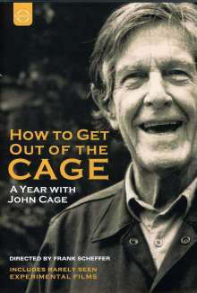 John Cage (1912-1992): How To Get Out Of The Cage - A Year with John Cage (Dokumentation), DVD