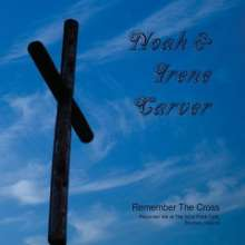 Noah Carver & Irene: Remember The Cross, CD