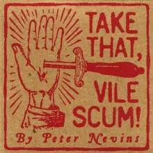Peter Nevins: Take That Vile Scum!, CD