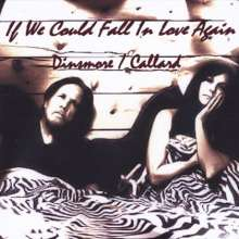 Dinsmore; Callard: If We Could Fall In Love Again, CD