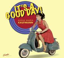 Anna Maria Kaufmann: It's A Good Day, CD