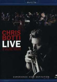 Chris Botti  (geb. 1962): Live With Orchestra & Special Guests, Blu-ray Disc
