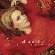 Eliane Elias  (geb. 1960): Kissed By Nature, CD