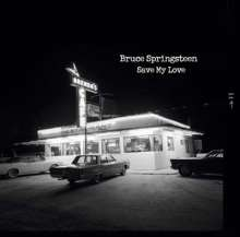 Bruce Springsteen: Save My Love/ Because The Night, Single 7
