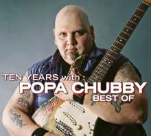 Popa Chubby  (Ted Horowitz): Ten Years With Popa Chubby: Best Of (Studio & Live), 2 CDs